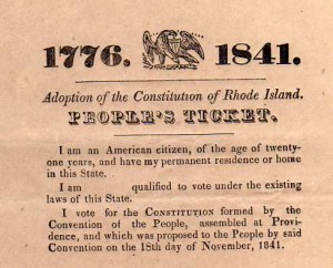 In 1841 reformers led by Thomas W. Dorr held their own constitutional convention, the start of what was called the Dorr Rebellion. The ticket shown here was used as a ballot in an extra-legal election in December, 1841 (Collection of Russell J. DeSimone)