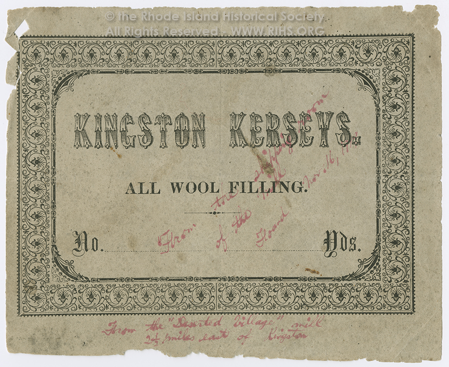 Fabric label. Kingston Kersey All Wool Filling, no date, Ephemera Collection, Box 4, Rhode Island Historical Society. RHi X17 2824.  The mill that made the label was probably at Mooresfield, about 2 1/2 miles east of Kingston.