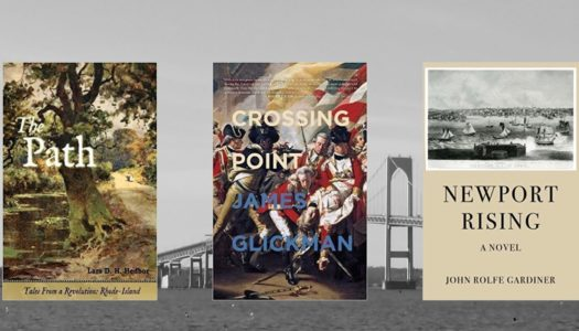 Three Recent Historical Novels with Revolutionary (and Slave-Holding) Rhode Island as the Backdrop